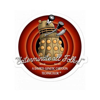 Exterminate All Folks! Sticker Designed By Saqman