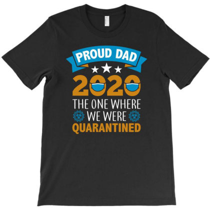 Proud Dad 2020 T-shirt Designed By Nur456
