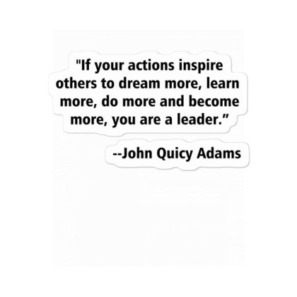 If Your Actions Inspire Others To Dream More, Learn More, Do More Sticker Designed By Amber Petty