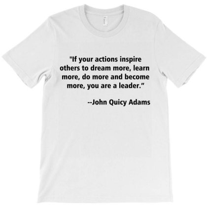 If Your Actions Inspire Others To Dream More, Learn More, Do More T-shirt Designed By Amber Petty