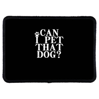 Can I Pet That Dog Rectangle Patch Designed By Faical
