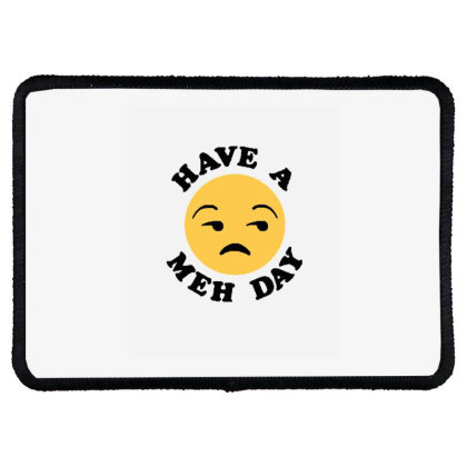 Have A Meh Day Funny Emoji Rectangle Patch Designed By Wd650