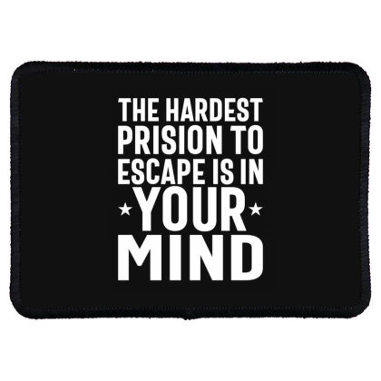 The Hardest Prision To Escape Is In Your Mind - Motivational Quotes Gi Rectangle Patch Designed By Cidolopez