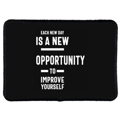 Each New Day Is A New Opportunity To Improve Yourself - Motivational Rectangle Patch Designed By Cidolopez