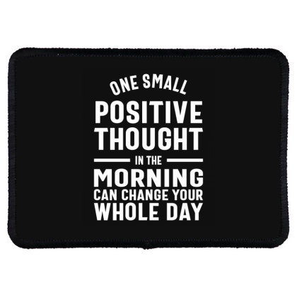 One Positive Thought Can Change Your Day - Motivational Quotes Gift Rectangle Patch Designed By Cidolopez
