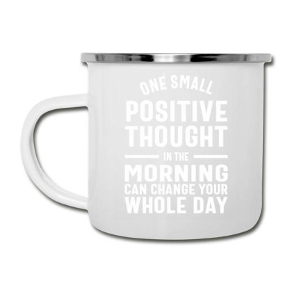 One Positive Thought Can Change Your Day - Motivational Quotes Gift Camper Cup Designed By Cidolopez