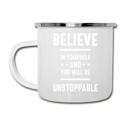 Believe In Yourself And You Will Be Unstoppable - Motivational Quotes Camper Cup Designed By Cidolopez