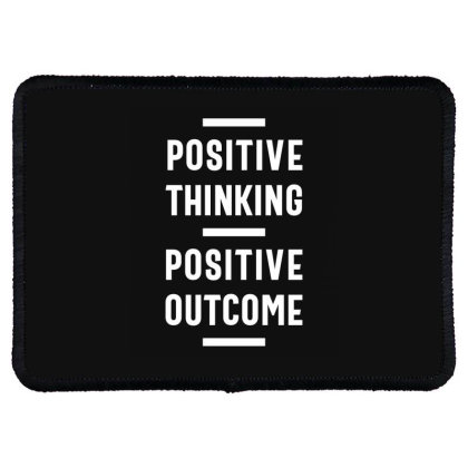 Positive Thinking, Positive Outcome - Motivational Quotes Gift Rectangle Patch Designed By Cidolopez