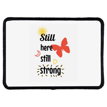 Still Here Still Strong Rectangle Patch Designed By Cypryanus