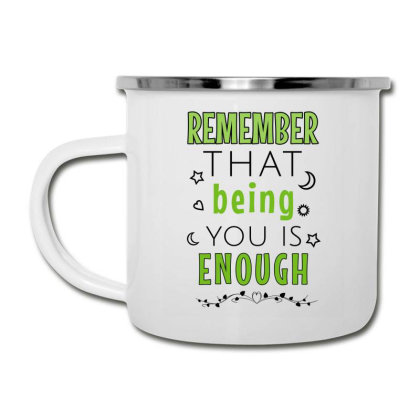 Remember That Being You Is Enough Camper Cup Designed By Cypryanus