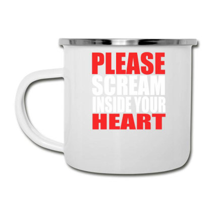 Please Scream Inside Your Heart Camper Cup Designed By Faical