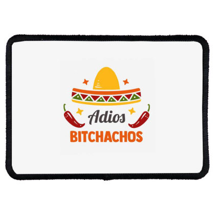 Adios Bitchachos Rectangle Patch Designed By Qudkin