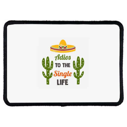 Adios To The Single Life Rectangle Patch Designed By Qudkin