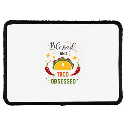Blessed And Taco Obsessed Rectangle Patch Designed By Qudkin