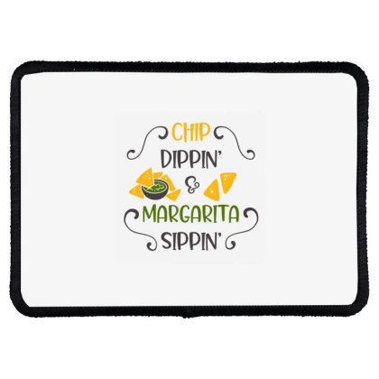 Chip Dippin' And Margarita Sippin' Rectangle Patch Designed By Qudkin