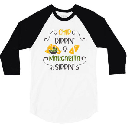 Chip Dippin' And Margarita Sippin' 3/4 Sleeve Shirt Designed By Qudkin