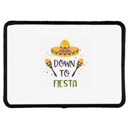 Down To Fiesta Rectangle Patch Designed By Qudkin