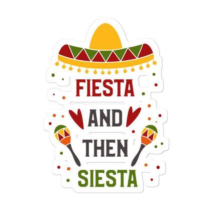 Fiesta And Then Siesta Sticker Designed By Qudkin