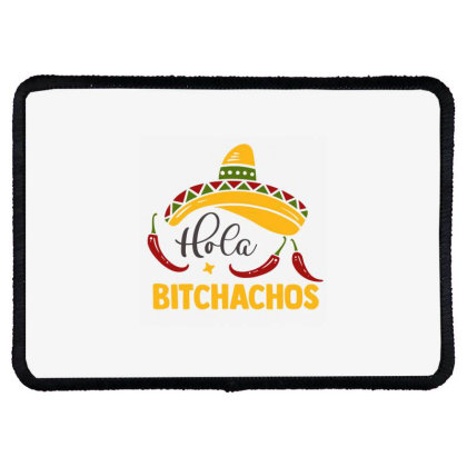 Hola Bitchachos Rectangle Patch Designed By Qudkin