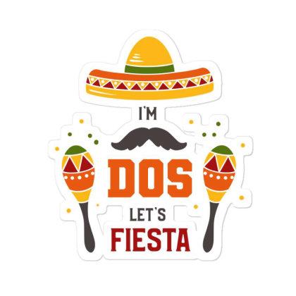 I'm Dos Let's Fiesta Sticker Designed By Qudkin