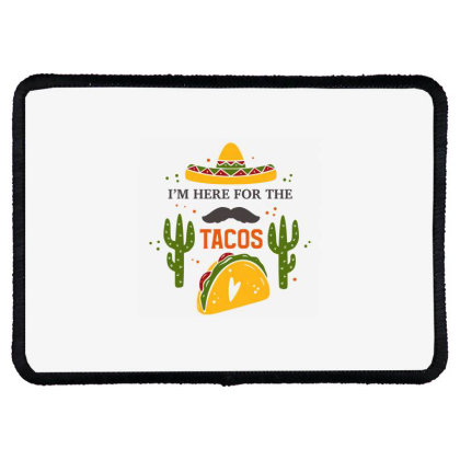 I'm Here For The Tacos Rectangle Patch Designed By Qudkin