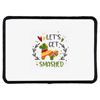 Let's Get Smashed Rectangle Patch Designed By Qudkin