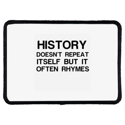 History Doesnt Repeat Itself But It Often Rhymes Rectangle Patch Designed By Perfect Designers