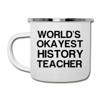 World's Okayest History Teacher Camper Cup Designed By Perfect Designers
