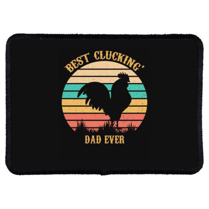 Best Clucking' Dad Ever Rectangle Patch Designed By Ashlıcar