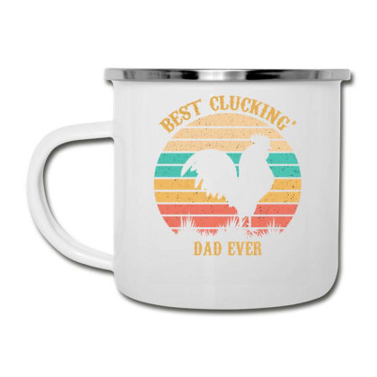 Best Clucking' Dad Ever Camper Cup Designed By Ashlıcar