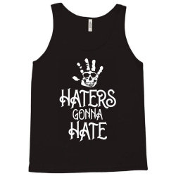 haters gonna hate Tank Top | Artistshot