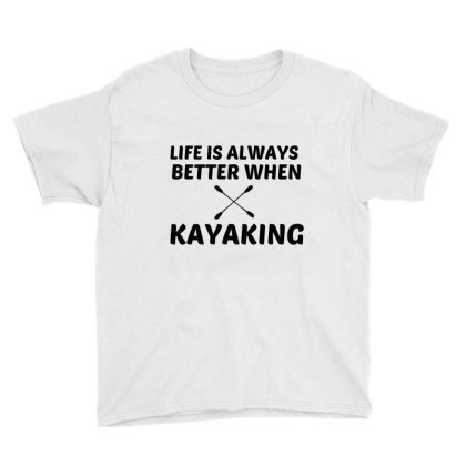 Kayaking Life Is Better Youth Tee Designed By Perfect Designers