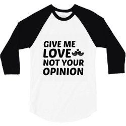love not your opinion 3/4 Sleeve Shirt | Artistshot