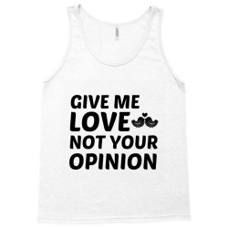 love not your opinion Tank Top | Artistshot