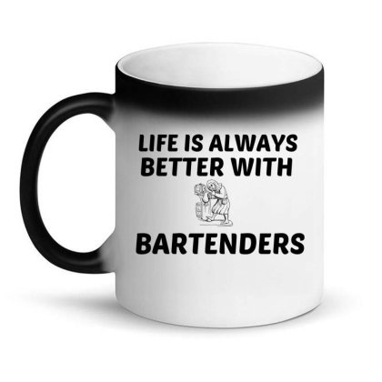 Bartender Life Is Better Magic Mug Designed By Perfect Designers
