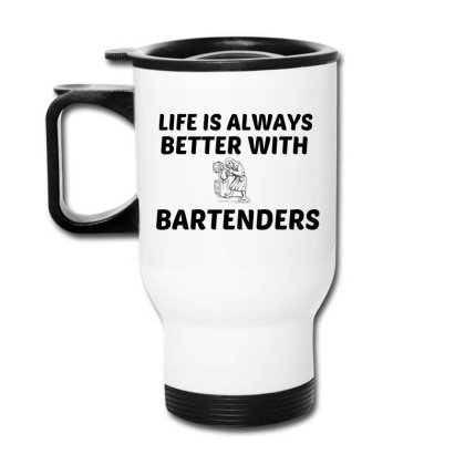 Bartender Life Is Better Travel Mug Designed By Perfect Designers