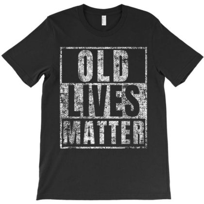 Old Lives Matter Funny Birthday Party Gag Gift For Dad1 T-shirt Designed By Amber Petty