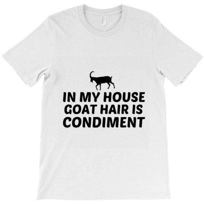 Goat Hair Is Condiment T-shirt Designed By Perfect Designers