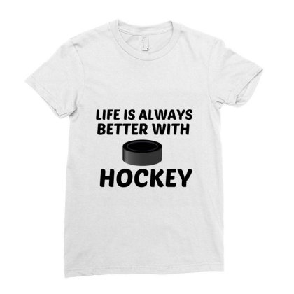 Hockey Life Is Better Ladies Fitted T-shirt Designed By Perfect Designers