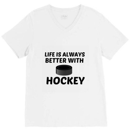 Hockey Life Is Better V-neck Tee Designed By Perfect Designers