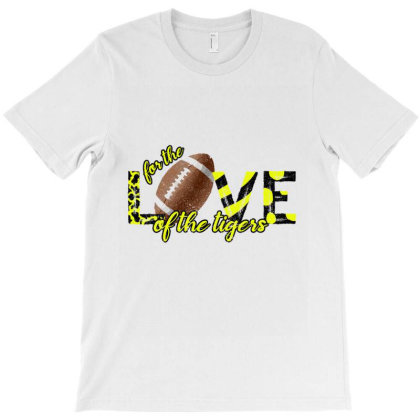 Love Of The Tigers T-shirt Designed By Bettercallsaul