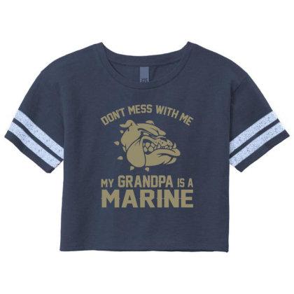 Don't Mess Wiht Me My Grandpa Is A Marine Scorecard Crop Tee Designed By Sabriacar