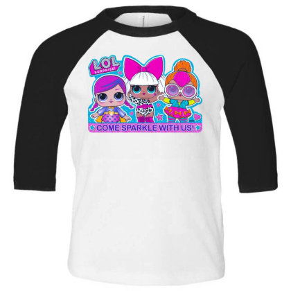 Lol Surprise Come Sparkle With Us Toddler 3/4 Sleeve Tee Designed By Badaudesign