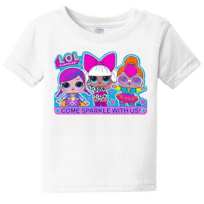 Lol Surprise Come Sparkle With Us Baby Tee Designed By Badaudesign