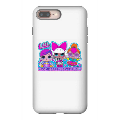 Lol Surprise Come Sparkle With Us Iphone 8 Plus Case Designed By Badaudesign