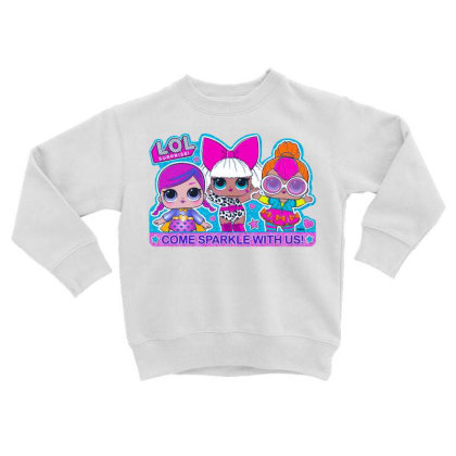 Lol Surprise Come Sparkle With Us Toddler Sweatshirt Designed By Badaudesign