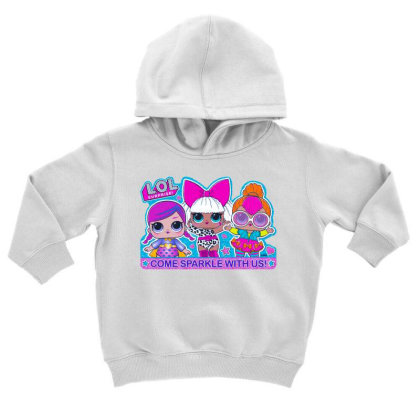 Lol Surprise Come Sparkle With Us Toddler Hoodie Designed By Badaudesign