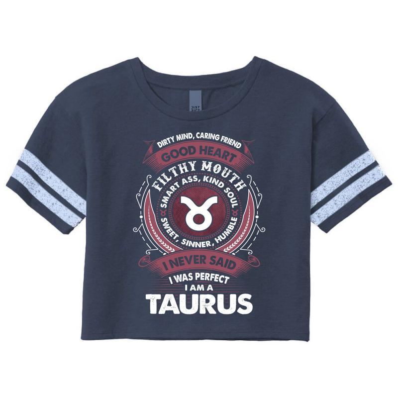 I Never Said I Was Perfect I Am A Taurus Scorecard Crop Tee | Artistshot