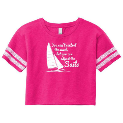 You Can't Control Wind But Adjust The Sails Scorecard Crop Tee Designed By Gematees