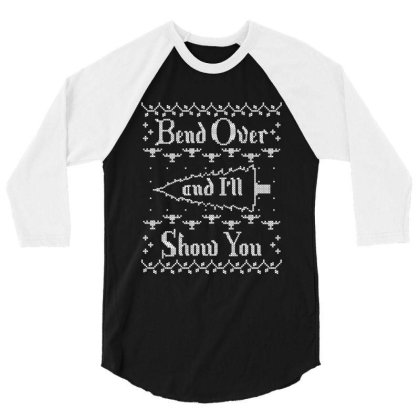 Bend Over And I'll Show You 3/4 Sleeve Shirt Designed By Bull Tees